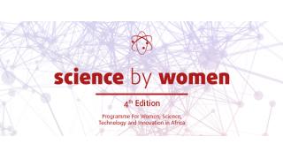 Candidaturas Abertas para 4ª Edição do Programa SCIENCE BY WOMEN para Mulheres Investigadoras Africanas